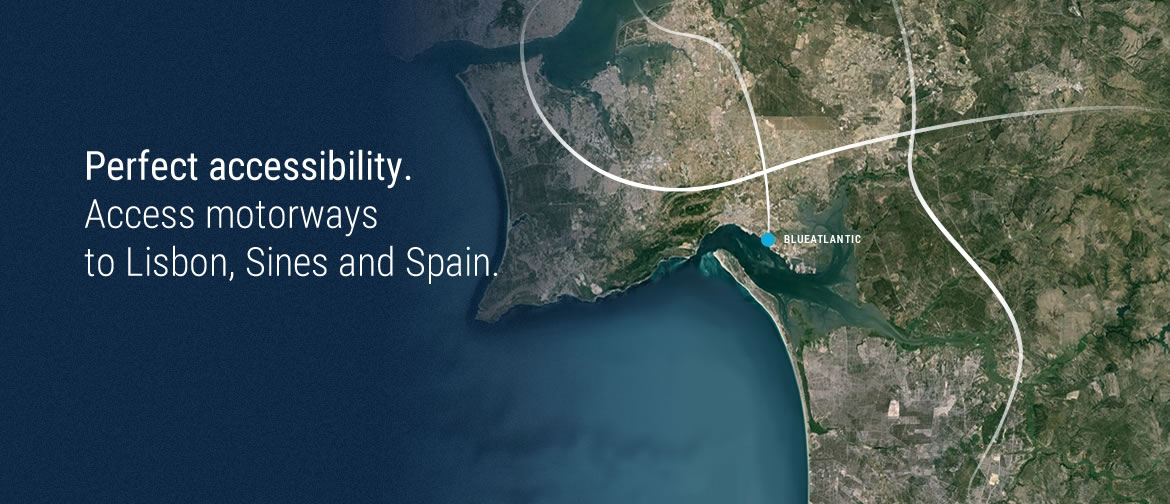 Blueatlantic has access motorways to Lisbon, Sines and Spain | Portuguese sea port - Blueatlantic